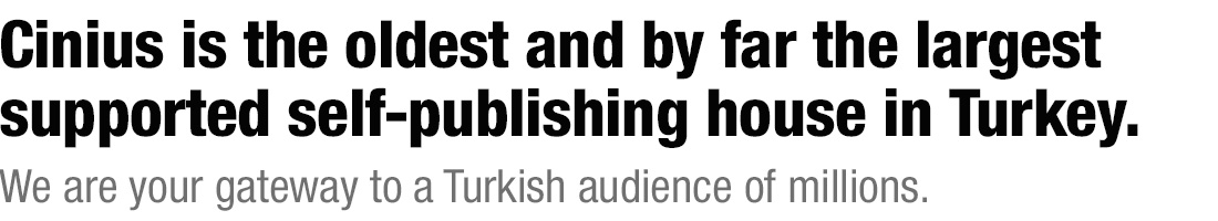Cinius Yayınları is Turkey's leading supported self-publishing house.